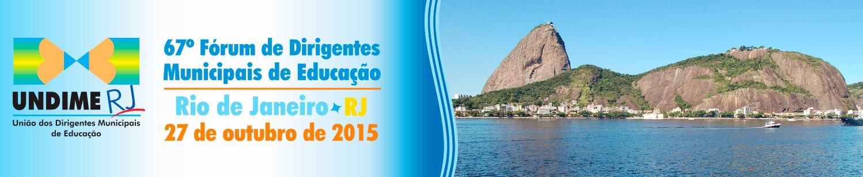 Nova data e local do 67º Fórum de Dirigentes Municipais de Educação da Undime-RJ